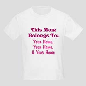This Mom Belongs To: [Your Names] - Personalized!